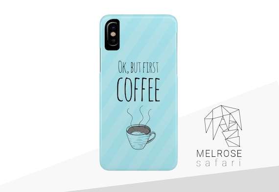 Coffee First Iphone Case Blue Background With Coffee Lover Quote Snap Cover For Iphone X Xr Xs Xs Max 8 7 6 6s Plus