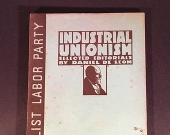 Industrial Unionism: Selected Editorials