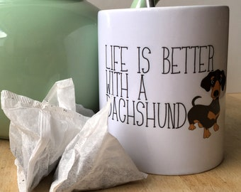 Life Is Better With A Dachshund  - 11oz Ceramic Mug - Gift for Her - Gift for Him - Housewarming Gift - Dog Lover
