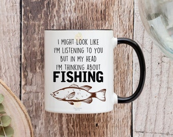 I might look like I'm listening to you but in my head I'm thinking about fishing - 11oz Ceramic Mug -  Coloured Handle & Rim