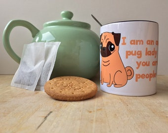 I am an awesome pug lady you are a crazy people person - 11oz Ceramic Mug - Coloured Handle & Rim