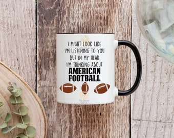 I might look like I'm listening to you but in my head I'm thinking about American Football - 11oz Ceramic Mug -  Coloured Handle & Rim