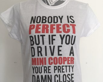 Nobody is perfect  MINI COPPER - Womens White T-Shirt