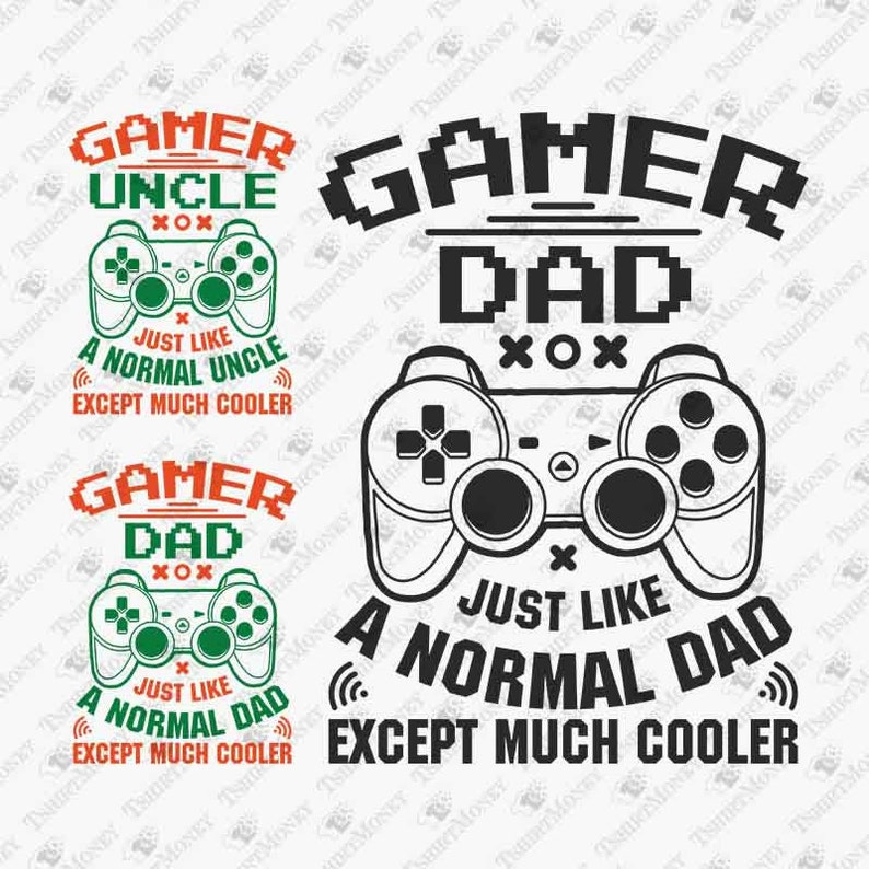 Gamer Dad Uncle Just Like Normal But Much Cooler Svg File Dad Etsy