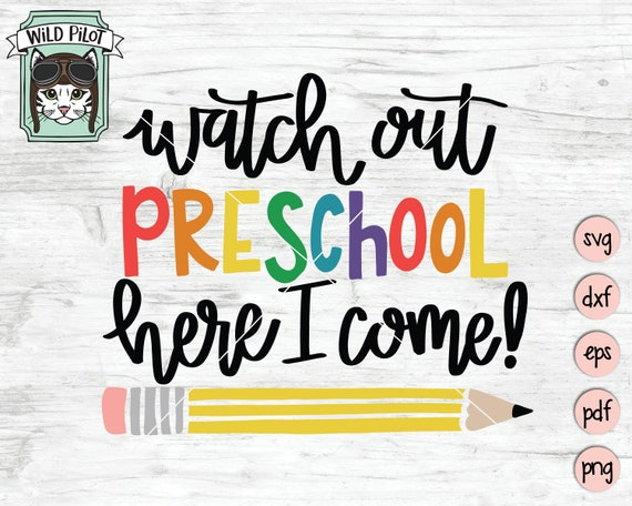 Preschool Svg File Watch Out Preschool Here I Come Svg First Etsy