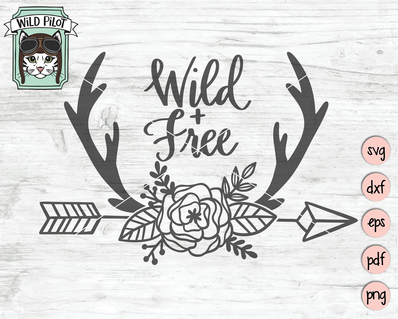 Wild And Free Svg File Deer Antlers Svg Deer Antlers Flowers Etsy