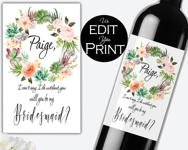 picture regarding I Can't Say I Do Without You Free Printable titled Will on your own be my bridesmaid wine label -Bridesmaid Tailor made label - Floral Bridal Get together Reward - Bridesmaid Proposal Strategy PRINTABLE WINE LABEL