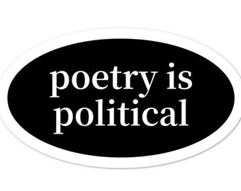 Poetry Sticker / Durable Vinyl Laptop Decal / Poetry Is Political / Bookish Stickers / Reading Stickers / Writer Sticker