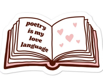 Poetry Is My Love Language Sticker / Positive Quote Sticker / Bookish Sticker / Poem Reading Sticker / Funny Literary Sticker