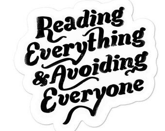 Reading Everything & Avoiding Everyone Sticker / Bookish Stickers / Funny Reader Gifts / Introvert Sticker / Durable Vinyl Laptop Decal
