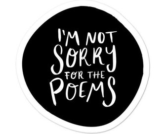 Not Sorry For The Poems Sticker / Gifts For Writers / Poetry Quote Sticker / Vinyl Laptop Decal / Writing Sticker / Poet Hydroflask Decal