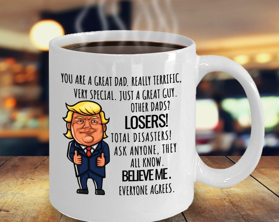 Trump Father's Day Mug, fathers day gift, trump fathers day gift, trump mug, funny trump mug, donald trump mug, trump gift,donald trump gift