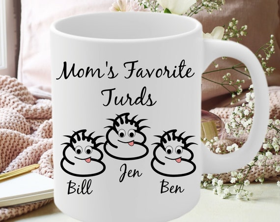 Personalized Funny Mom Gift, Mom Coffee Mug, Mom's Favorite Turds , Mother's Day Gift for Mom, Mom Personalized Gifts Mug
