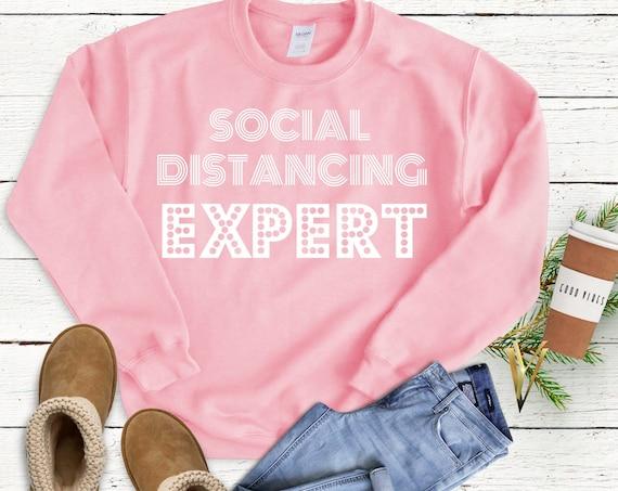 Social Distancing Expert- Popular Introvert Shirt,  Comfortable Woman's Crew neck Sweatshirt - Casual Gift for Her, Him