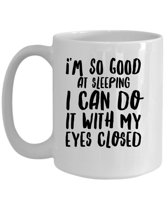 Funny Coffee Mug | Personalised Tea Cup | Personalised Gift For Husband Wife | Funny Mug | I Am So Good At Sleeping Gift Idea