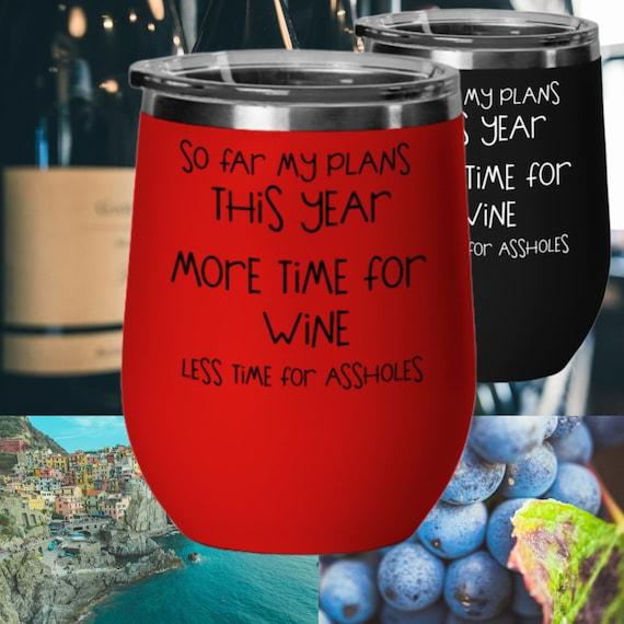 Custom Wine Tumbler Wine Lover Gift for Women, Funny Gift For Girlfriend, For Wife, Tumbler With Sayings