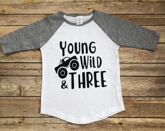 Young Wild And Three Raglan Shirt For Your 3 Year Old Third Birthday Monster Truck Boy