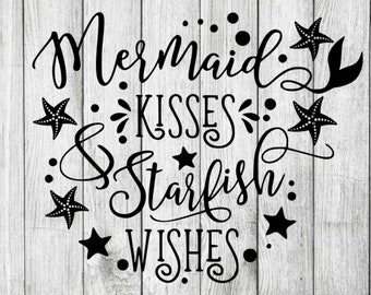 Mermaid kisses starfish wishes svg, mermaid kisses svg, mermaid svg, mermaid kisses clipart, cut files for cricut silhouette, dxf, png, eps