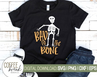 Bad to the bone SVG   Skeleton svg   Kids Halloween shirt   Kid halloween svg   Boy Halloween shirt   Cricut file, Silhouette   PNG   eps