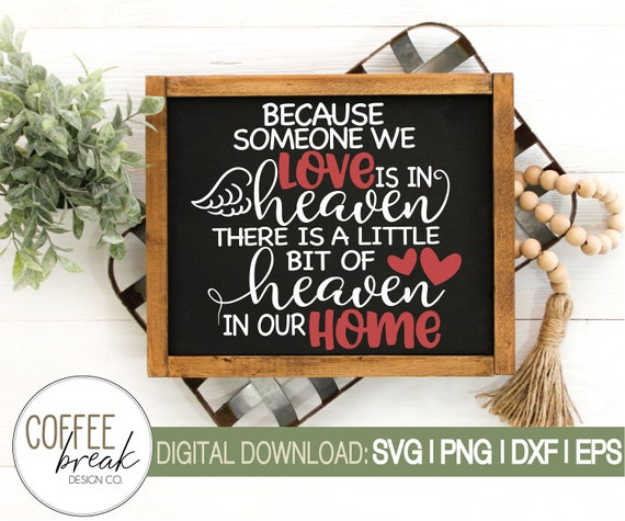 Because Someone We Love Is In Heaven Svg Heaven In Our Home Etsy