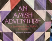 An Amish Adventure- a workbook for color in quilts by Roberta Horton-vintage 1983