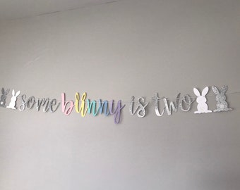 Some Bunny Is Two Banner 2nd Birthday Party Easter Decor
