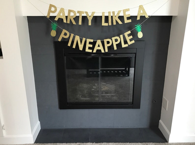 Party Like A Pineapple Banner Birthing Party Decor Summer Party Decor Bachelorette Party Decor Party Decor