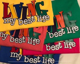 Living My Best Life tee