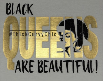 BLACK QUEENS are BEAUTIFUL