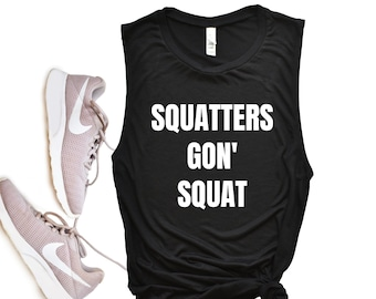 a354ccaf Squat Tank. Squatters gon squat. funny workout tanks for women. Gym workout  shirt. Fitness Apparel. tank tops with sayings. gym tanks women