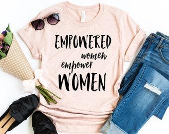 b41552a6bf77 Empowered Women empower women. Women support women. Feminism. Women  Empowerment. Feminist Shirt. Babes support babes. Womens Movement Shirt