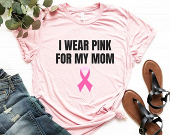 1258fcb9e07 I wear pink for my mom - Pink Cancer Shirt - Breast Cancer Shirt - Breast  Cancer Awareness Shirt - Pink Ribbon Shirt - Hope Shirt for Mom