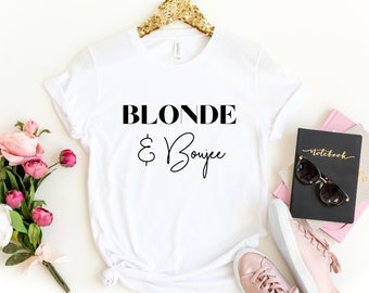 b0923619 Blonde and boujee shirt. Blonde t shirt. Bad and Boujee. Best Friends  shirts women. Sister shirts. Blonde bestie. BFF shirts. Besties Shirts