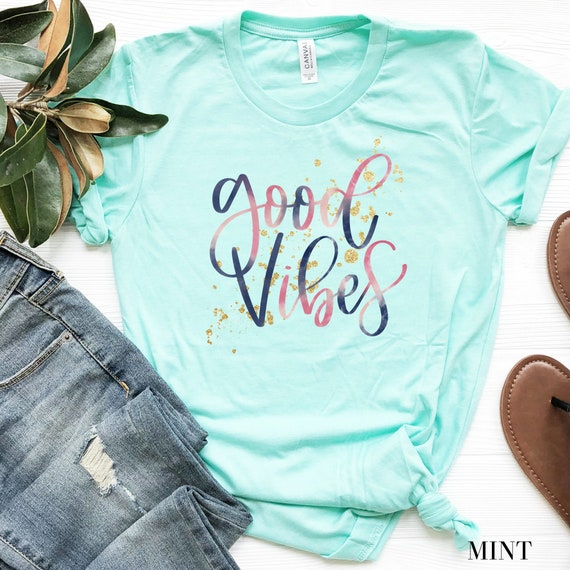 c346302eb Good vibes shirt good vibes only gift for best friend womens | Etsy