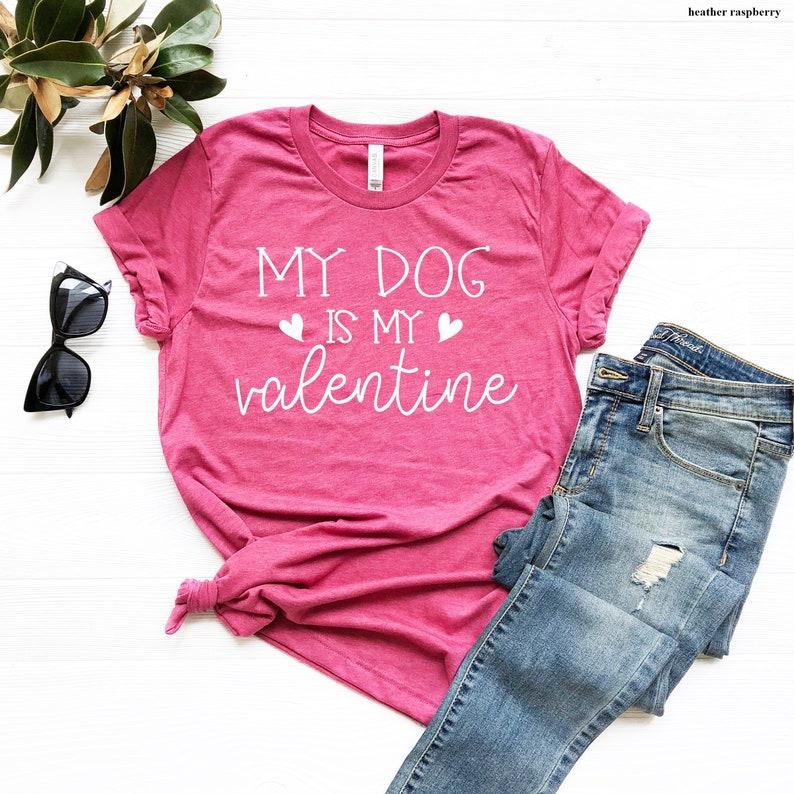 daa038033288 My Dog is my Valentine Short Sleeve Funny Valentines Day Shirt | Etsy