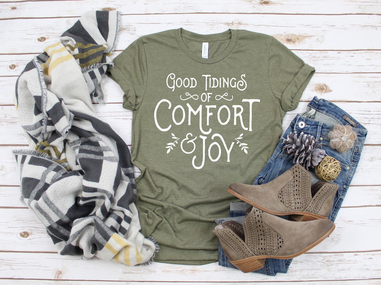 Holiday Shirt Joy Shirt Good Tidings Comfort And Joy Shirt Christmas Joy Shirt Christmas Gift Shirt