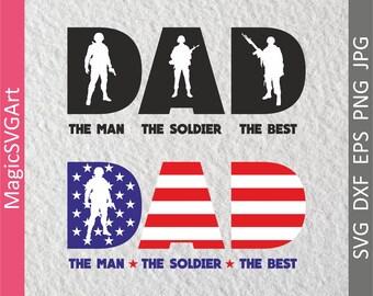 Dad SVG, Soldier SVG, Fathers Day SVG, Military Svg, Army Svg, Veteran svg, dxf, eps, png, jpg