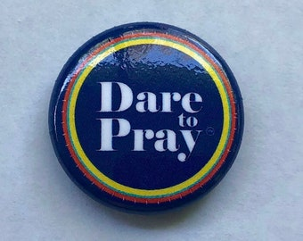 Dare To Pray Positive Vibes Button