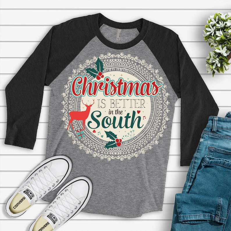 size to 3XL xmas in south christmas tee gift for her Christmas Christmas is Better in South Next Level Tee novelty gift holiday gift