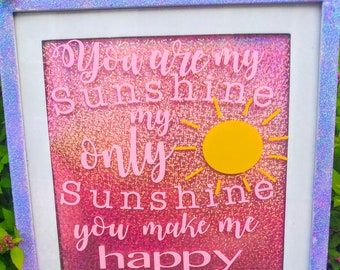 You are my Sunshine my only Sunshine - Framed Sign