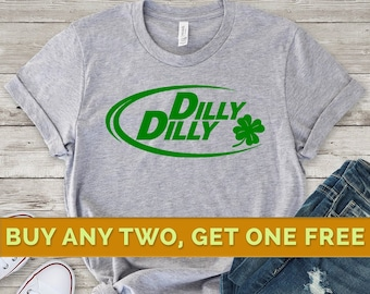 8253012c Dilly Dilly Shirt, Funny Beer Shirt, Shamrock Shirt, St Pattys Day Shirt,  Funny St Patricks Day Shirt, Irish Shirt, St Paddys Day Shirt