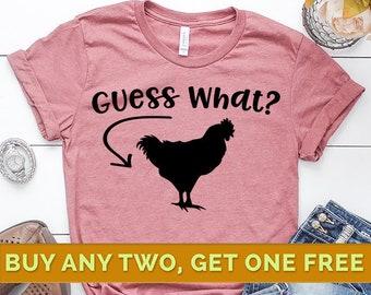 ed57934be40c Chicken Butt Shirt, Guess What Shirt, Guess What t shirt, Guess What Chicken  Butt, Funny Shirts for Women, Funny tshirts, Shirts Sayings