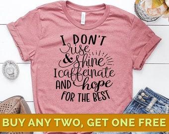 75fb823d409a I Don t Rise and Shine Shirt
