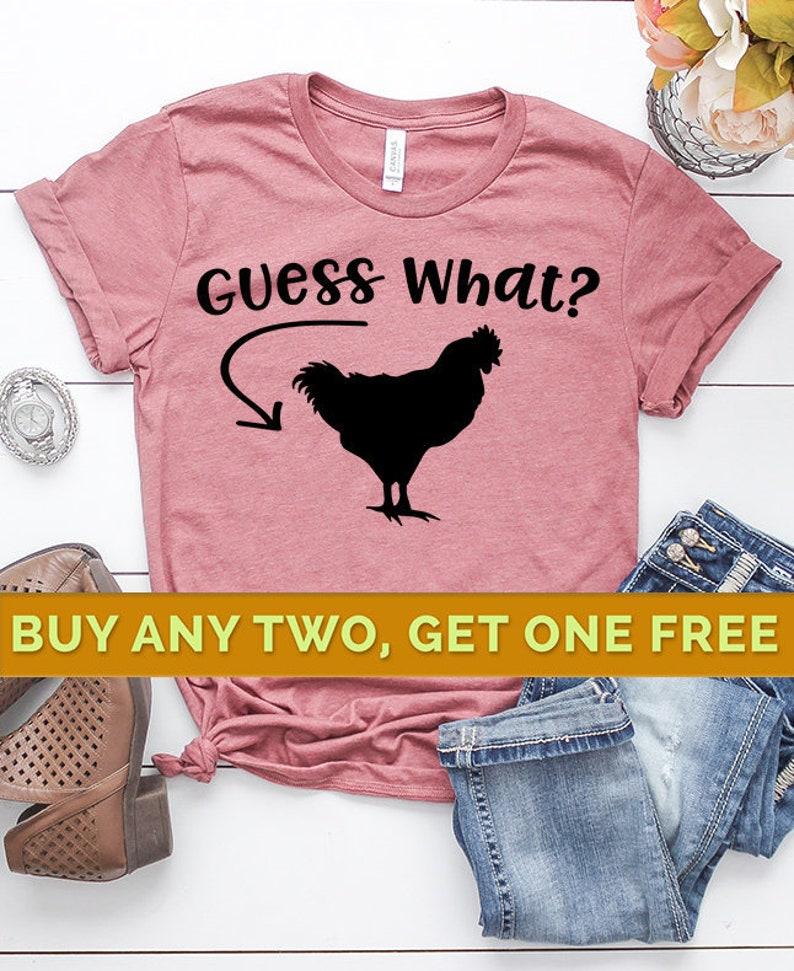 f98fcdeb47b43 Chicken Butt Shirt Guess What Shirt Guess What t shirt