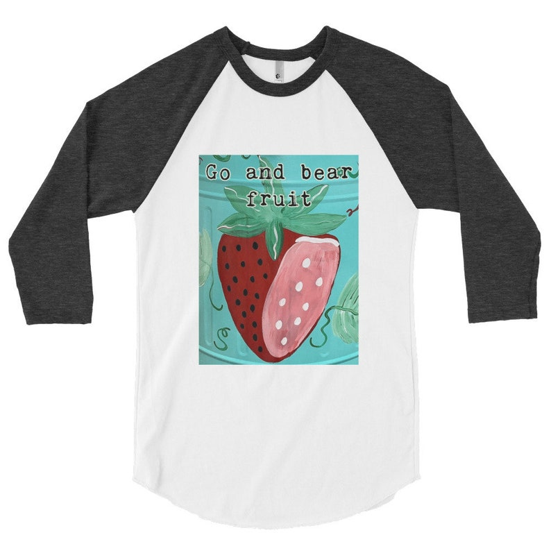 Strawberry Scripture Baseball T-Shirt Go and bear fruit 3/4 image 0
