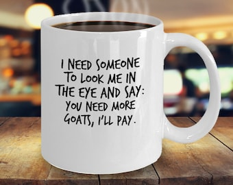 Funny Goat Mug great gift for goat owners and lovers