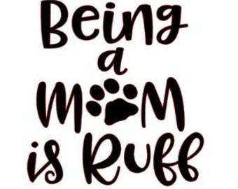 Being A Mum Is Ruff, Car Decal, Car Sticker, Laptop Decal, Laptop Sticker, Vinyl Decal, Vinyl Sticker, Car Window Decal, Stickers