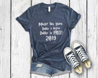 98ba95f42 Dobby is Free Shirt, 2019 Graduation Shirt, College Shirt, Harry Potter  Theme, Degree