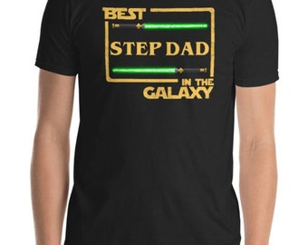 1fab0e6f Best Step Dad, In The Galaxy, Star Wars, Fathers Day Gift, Fathers Day Shirt,  SW Gift, SW Shirt, Funny Fathers Day Gift, Best Dad 2019