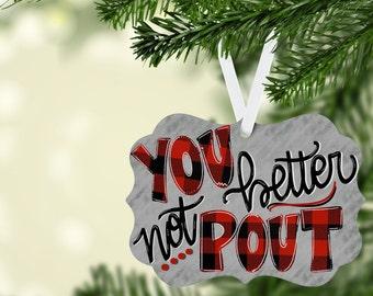 You Better Not Pout Benelux Aluminum Christmas Ornament